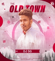 THE OLD TOWN - DJ SG