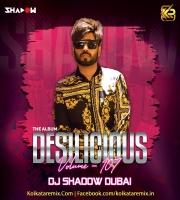 DESILICIOUS 107 - DJ SHADOW DUBAI