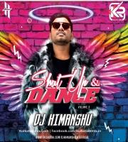 Shut Up And Dance Vol.3 - DJ Himanshu