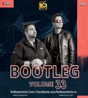 Bootleg Vol. 33 - DJ Ravish And DJ Chico