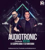 Audiotronic Vol.22 (Collaboration) - DJ Scorpio Dubai And DJ Hani Dubai