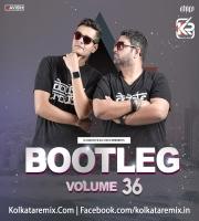 Bootleg Vol. 36 - DJ Ravish And DJ Chico
