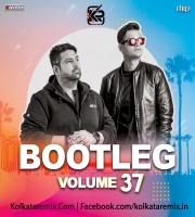 Bootleg Vol. 37 - DJ Ravish And DJ Chico