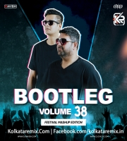 Bootleg Vol. 38 - DJ Ravish And DJ Chico