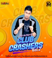 Club Crashers Vol. 2 - DJ Alfaa