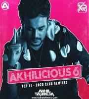 AKHILICIOUS 6 - 2020 - DJ Akhil Talreja