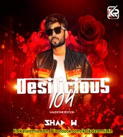 Desilicious 104 (Valentine Edition) - DJ Shadow Dubai