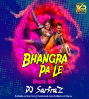 Bhangra Paa Le (House Mix) - DJ SARFRAZ