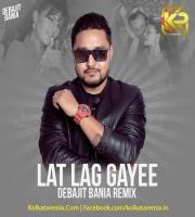 Lat Lag Gayee (Remix) - (Race 2) - Debajit Bania