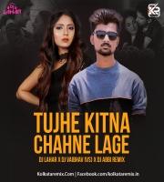 Tujhe Kitna Chahne Lage (Remix) - DJ Lahar X DJ Vaibhav (VS) X DJ Abbi