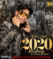 Welcome 2020 Mashup - DJ Chirag Dubai