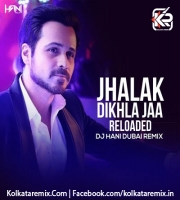 Jhalak Dikhla Ja (Remix) - DJ Hani Dubai