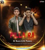 Pillaa Raa (Remix) - Dj Rakesh , Dj Prakash