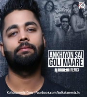 Ankhiyon Se Goli Maare (Remix) - DJ AADITYA