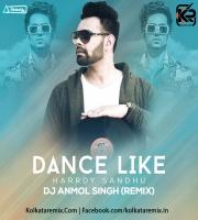 Dance Like (Remix) - (Harrdy Sandhu) - DJ Anmol Singh
