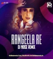 Rangeela Re (Remix) DJ Noise