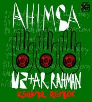 U2 _ A.R Rahman - Ahimsa (KSHMR Remix)