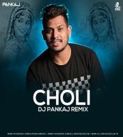 CHOLI (REMIX) - DJ PANKAJ