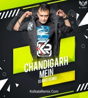 Chandigarh - DJ AMIT Remix