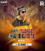 Phir Milenge Chalte Chalte (Remix) - Dj Sumit