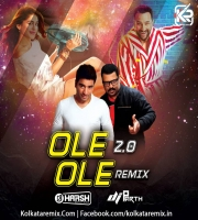 OLE OLE 2.0 - REMIX - DJ HARSH BHUTANI N DJ PARTH