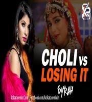 Choli Vs Losing It (Mashup) - DJ Syrah