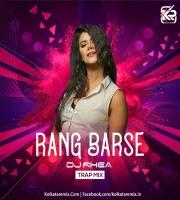 Rang Barse (Trap Mix) - DJ Rhea