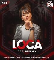 Loca (Remix) - Yo Yo Honey Singh - DJ Ruhi