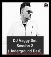 Set. Session - 2 (Underground Desi) - DJ Vaggy