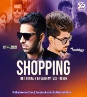 Shopping (Remix) - Jass Manak - DJ Dee Arora X DJ Vaibhav (VS)