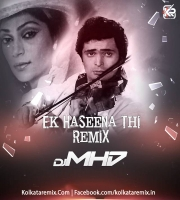 EK HASEENA THI - REMIX - DJ MHD (Dialogue Version)