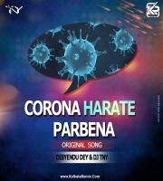 Corona Harate Parbena - Dibyendu Dey And Dj TNY (Original)