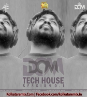 TECHHOUSE SESSION 0.1 - DOM MUSIC