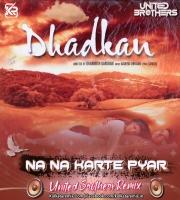 Na Na Karte Pyar (Dhadkan) - United Brothers Remix