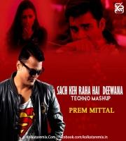 Sach Keh Raha Hai ( Techno Mashup ) By Prem Mittal