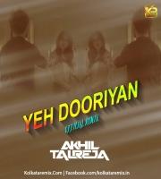 Yeh Dooriyan (Official Remix) - DJ Akhil Talreja