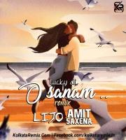 O Sanam - DJ Lijo And DJ Amit Saxena Remix