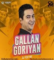 Gallan Goriyan (Remix) - DJ Vispi