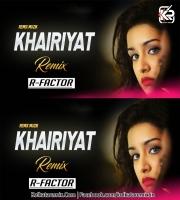 Khairiyat Remix - (Chhichhore) - Dj R FACTOR