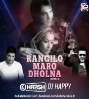 Rangilo Maro Dholna (Remix) - DJ Harsh Bhutani x DJ Happy