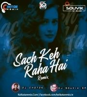 Sach Keh Raha Hai Deewana(Remix)  -Dj Choton And Dj Souvik