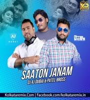 Saaton Janam (Remix) - DJ AJ (Dubai) X PatelBross