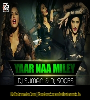 YAAR NA MILEY (KICK) DJ SUMAN X DJ SOOBS REMIX