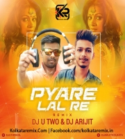 Pyare Lal Re (Remix)- Dj U-Two  Dj Arijit Kolkata