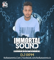IMMORTAL SOUND (AUGUST 2K20) BOLLYWOOD EDITION DJ RPM