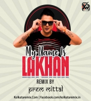My Name Is Lakhan Remix By Prem Mittal