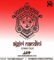 AIGIRI NANDINI (HYBRID-TRAP) - DJ JIT
