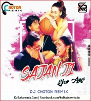 Sajan Ji Ghar Aaye(Remix) - DJ Choton