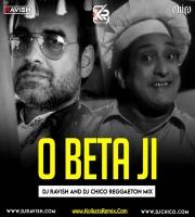 O Beta Ji (Kismat Ki Hawa) Reggaeton Mix - DJ Ravish , DJ Chico