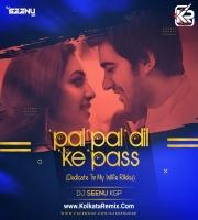 PAL PAL DIL KE PAAS (REMIX) - DJ SEENU KGP